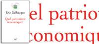 Eric Delbecque - Quel Patriotisme economique ?