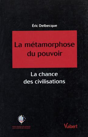 Eric Delbecque - La métamorphose du pouvoir