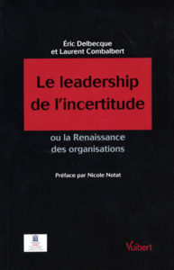 Eric Delbecque - Le leadership de l'incertitude