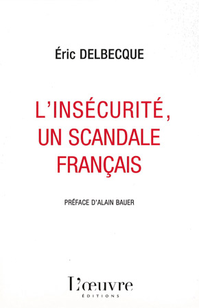 Eric Delbecque : insecurite scandale francais