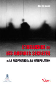 Eric Delbecque : influence ou guerre secrete