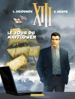 Le dernier opus de la bande dessinée « XIII » (Dargaud), intitulé « Le jour du Mayflower ».